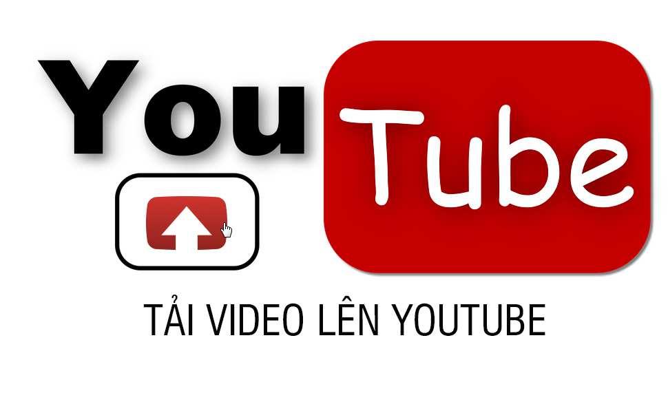 Cách tải video lên youtube bằng laptop, máy tính