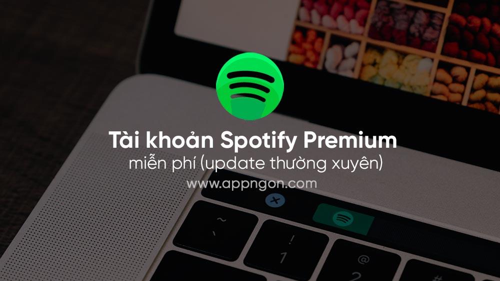 Chia sẻ miễn phí 50000 tài khoản Spotify Premium cập nhật năm 2021 1