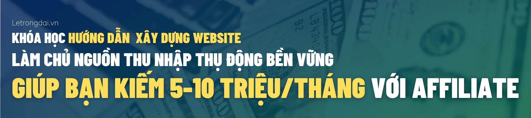 Khóa Học Làm Website Kiếm Tiền