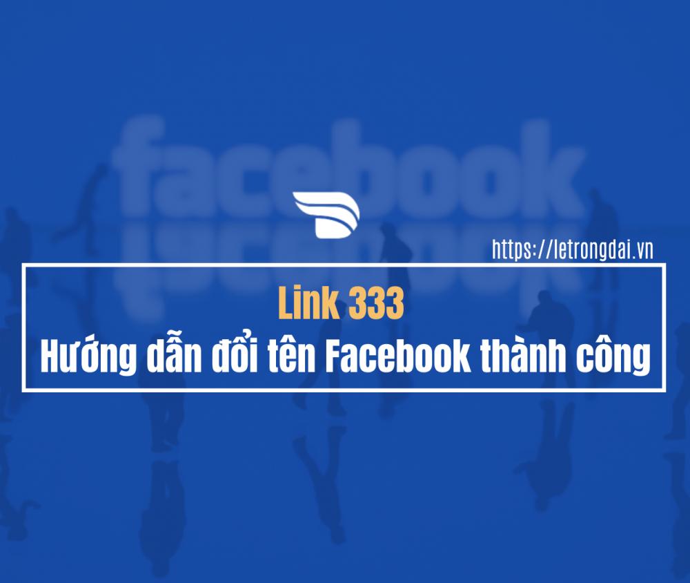 Link 333 Facebook Là Gì? Các Bước đổi Tên Bằng Link 333