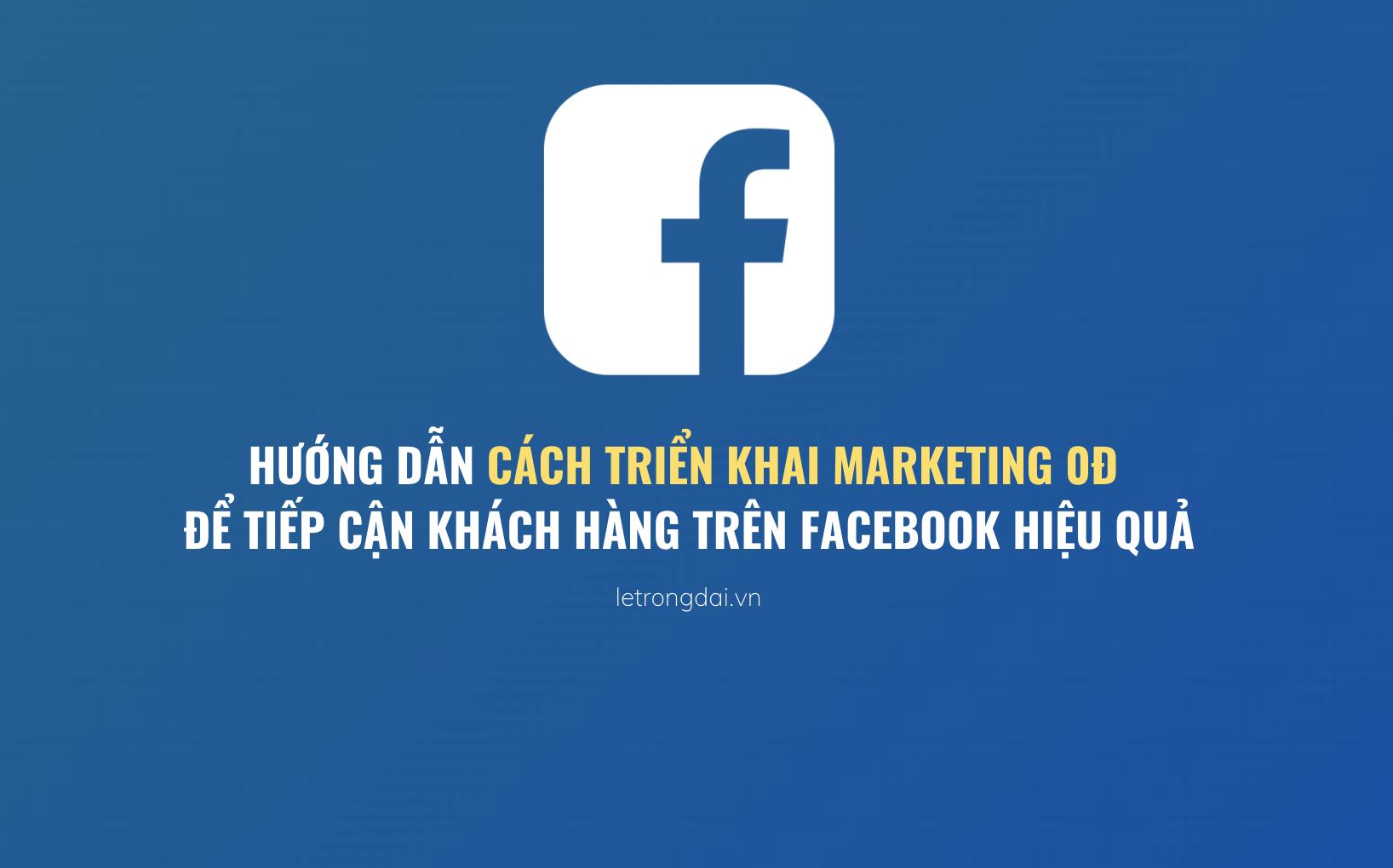 Hướng Dẫn Cách Triển Khai Marketing 0đ để Tiếp Cận Khách Hàng Trên Facebook Hiệu Quả