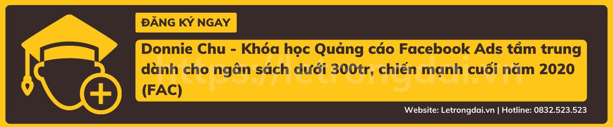 Donnie Chu Khóa Học Quảng Cáo Facebook Ads Tầm Trung Dành Cho Ngân Sách Dưới 300tr, Chiến Mạnh Cuối Năm 2020 (fac)