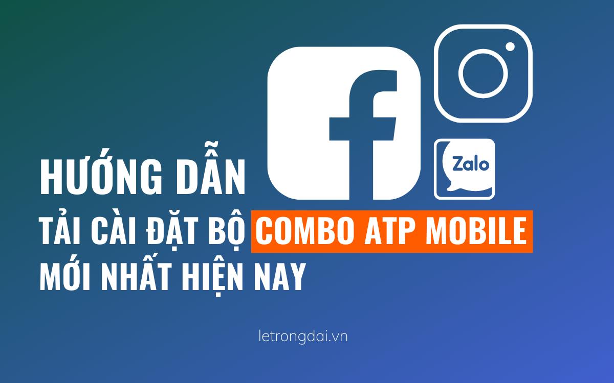 Hướng Dẫn Tải Và Cài đặt Combo Atp Mobile 2