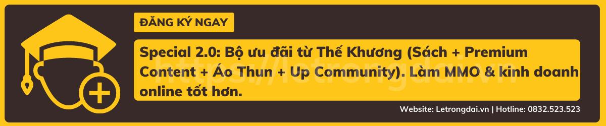 Special 2.0 Bộ Ưu đãi Từ Thế Khương (sách + Premium Content + Áo Thun + Up Community). Làm Mmo & Kinh Doanh Online Tốt Hơn.