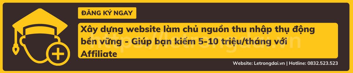 Xây Dựng Website Làm Chủ Nguồn Thu Nhập Thụ động Bền Vững Giúp Bạn Kiếm 5 10 Triệu Tháng Với Affiliate