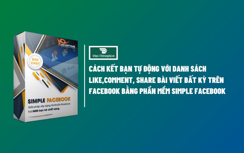 Cách Kết Bạn Tự Dộng Với Danh Sách Likecomment Share Bài Viết Bất Kỳ Trên Facebook 1 1