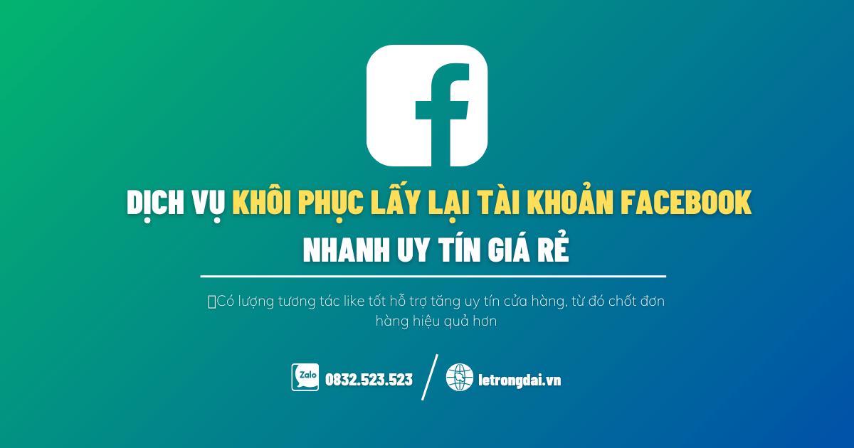 Dịch Vụ Khôi Phục Lấy Lại Tài Khoản Facebook Uy Tín Giá Rẻ