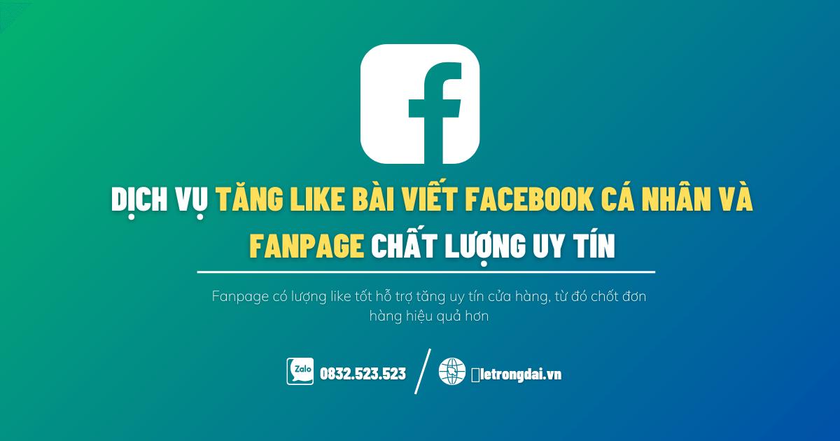 Dịch Vụ Tăng Like Bài Viết Facebook Cá Nhân Và Fanpage Chất Lượng Uy Tín 2020