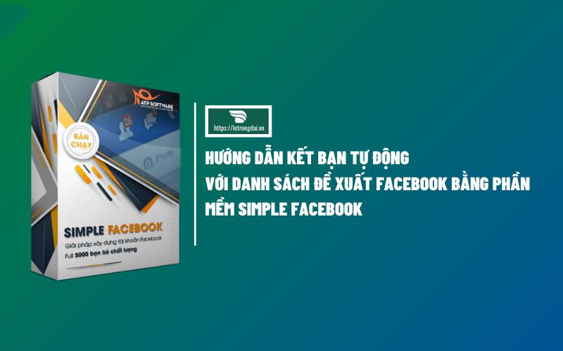 Hướng Dẫn Kết Bạn Tự Dộng Với Danh Sách Dề Xuất Facebook 1 2