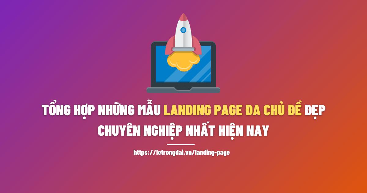 Những Mẫu Landing Page đa Chủ đề đẹp
