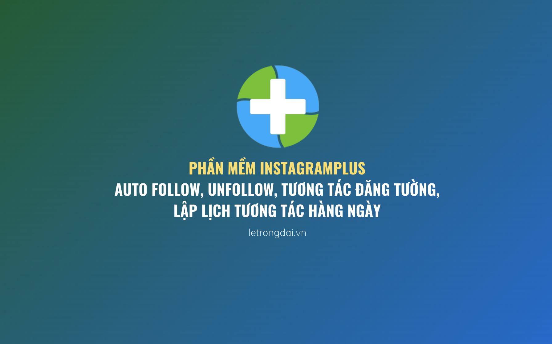 Phần Mềm Instagramplus