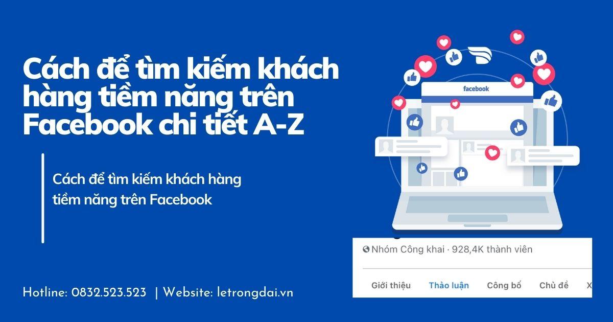 Cách Dể Tìm Khách Hàng Tiềm Năng Trên Facebook