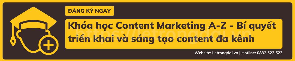 Khóa Học Content Marketing A Z Bí Quyết Triển Khai Và Sáng Tạo Content đa Kênh