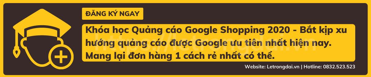 Khóa Học Quảng Cáo Google Shopping 2020 Bắt Kịp Xu Hướng Quảng Cáo được Google Ưu Tiên Nhất Hiện Nay. Mang Lại đơn Hàng 1 Cách Rẻ Nhất Có Thể.