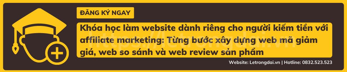Khóa Học Làm Website Dành Riêng Cho Người Kiếm Tiền Với Affiliate Marketing Từng Bước Xây Dựng Web Mã Giảm Giá, Web So Sánh Và Web Review Sản Phẩm