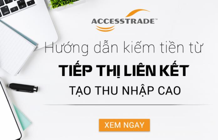 Hướng dẫn Kiếm tiền với Accesstrade chi tiết từ A-Z cho người mới bắt đầu 1